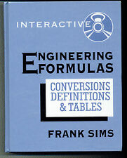 Engineering Formulas Interactive: Conversions, Definitions &Tables by Frank Sims