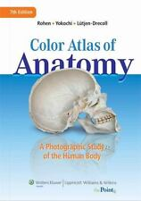 Color Atlas of Anatomy : A Photographic Study of the Human Body by Elke...