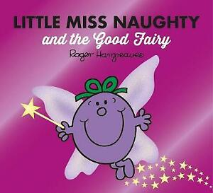 Little Miss Naughty and the Good Fairy by Roger Hargreaves  Paperback