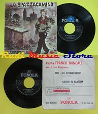 LP 45 7'' FRANCO TRINCALE Lo spazzacamino Calcio in famiglia FONOLA no cd mc dvd