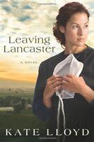 Leaving Lancaster: A Novel (Legacy of Lancaster Trilogy) by Kate Lloyd