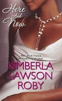 Here And Now by Roby, Kimberla Lawson