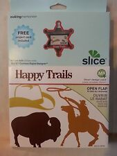 Making Memories Slice Design Card Ms Plus Machine, Happy Trails cowboy Wild West
