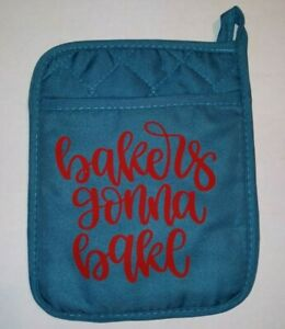 Pot Holders ~ Oven Mitts with Sayings ~ Bakers Gonna Bake ~ Teal & Red