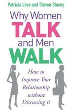 Why Women Talk and Men Walk: How to Improve Your Relationship Without Discussing