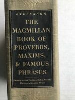 The MacMillan Book of Proverbs, Maxims and Famous Phrases by Burton Stevenson