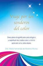 Viaje Por Los Senderos del Color: Descubre El Significado Psicologico y Espiritu