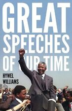 Great Speeches of Our Time: Speeches that Shaped the Modern World,Hywel William