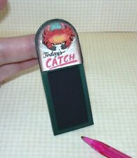 "Miniature Seafood Chalkboard Sign ""Today's Catch"" w/3-D Crab DOLLHOUSE 1/12"
