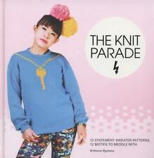 The Knit Parade : 12 Statement Sweater Patterns, 12 Motifs to Meddle With