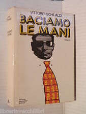 BACIAMO LE MANI Vittorio Schiraldi Mondadori Omnibus 1972 libro romanzo racconto