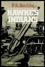 Hawke's Indians by P.A. Bechko - HC w/DJ 1st EDITION 1979 (A Double D Western)