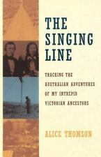 The Singing Line: Tracking the Australian Adventures of My Intrepid Victorian An