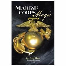 Marine Corps Magic by Retired) Haun (Usmc (2013, Paperback)