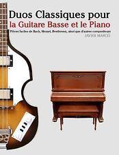 Duos Classiques Pour la Guitare Basse et le Piano : Pièces Faciles de Bach,...