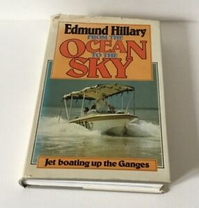 Edmund Hillary From The Ocean To The Sky Signed Book Jet Boating Up The Ganges