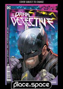FUTURE STATE: DARK DETECTIVE #2A (WK04)