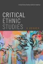 Critical Ethnic Studies : A Reader by Critical Ethnic Studies Editorial...