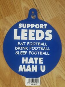LEEDS UNITED CAR WINDOW HANGER EAT,DRINK,SLEEP FOOTBALL HATE MAN U FREE UK P&P!