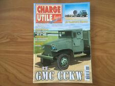 CHARGE UTILE N°138 06/2004 GMC CCKW TPS DEMAISON AUTOCAR HEULIEZ CATERPILLAR J44