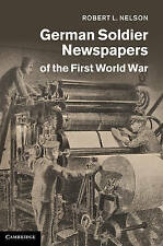 German Soldier Newspapers of the First World War (Studies in the Social and Cult