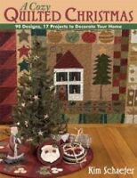 A Cozy Quilted Christmas (90 Designs, 17 Projects to Decorate Your Home) by Kim