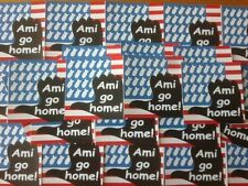 25 AMI GO HOME ADESIVI STICKERS anti Merkel anti NATO Yankee go home pace
