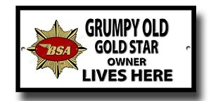 GRUMPY OLD BSA GOLD STAR OWNER LIVES HERE METAL SIGN. LICENSED BY B.S.A. © &™.