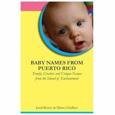 Baby Names from Puerto Rico: Trendy, Creative and Unique Names from the Island o