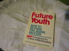 Proactive Eldering Choices Future Youth: How to Reverse the Aging Process  1987