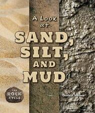A Look at Sand, Silt, and Mud (Rock Cycle) by Brannon, Cecelia H