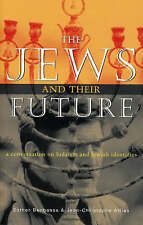 NEW The Jews and Their Future: A Conversation on Judaism and Jewish Identities