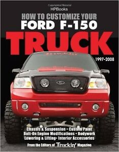 How to Customize Your Ford F-150 Truck 1997-2008 WORKSHOP MODIFY REPAIR MANUAL