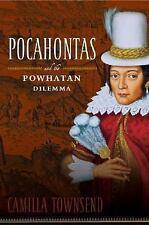 Pocahontas and the Powhatan Dilemma: The American Portraits Series American Por