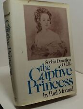 The Captive Princess - Sophia Dorothea of Celle by Paul Morand