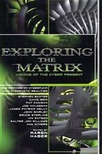 Exploring the Matrix : Visions of the Cyber Present by Karen Haber (2003,...