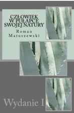 Czlowiek W Pulapce Swojej Natury by Roman Matuszewski (2015, Paperback)