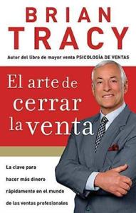 Tracy, Brian-El Arte De Cerrar La Venta/The Art Of Closing (US IMPORT) BOOK NEW