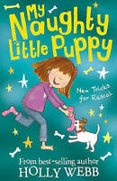 New Tricks for Rascal (My Naughty Little Puppy), Webb, Holly, Very Good Book