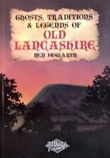 Ghosts, Traditions and Legends of Old Lancashire by Howarth, Ken Paperback Book
