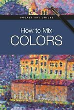 How to Mix Colors (Pocket Art Guides)-ExLibrary