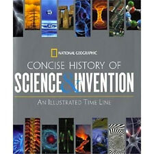 National Geographic Concise History of Science and Invention: An Illustrated Tim