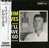 JIM REEVES-HE'LL HAVE TO GO-JAPAN MINI LP CD BONUS TRACK C94