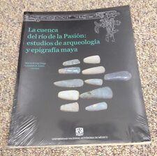 """""""La Cuenca del Río de la Pasión: Estudios de Arqueología y Epigrafía Maya"""""""