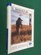 John HEDGECOE - IL MANUALE DEL FOTOGRAFO Mondadori (1995) Tecniche attrezzature