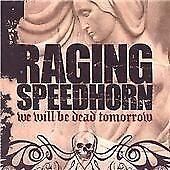 Raging Speedhorn - We Will Be Dead Tomorrow (Parental Advisory, 2002)
