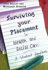 Surviving Your Placement in Health and Social Care: A Student Handbook, Spencer,