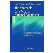 The Affordable Care Act as a National Experiment: Health Policy Innovations and