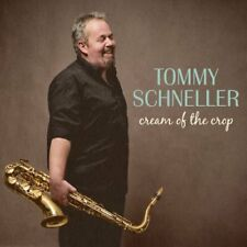 TOMMY SCHNELLER - CREAM OF THE CROP   CD NEUF