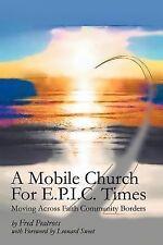 A Mobile Church for E. P. I. C. Times : Moving Across Faith Community Borders...